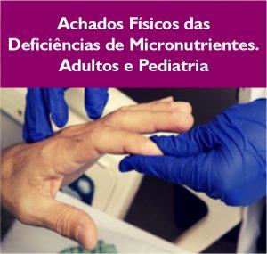 Achados fisícos das deficiências de micronutrientes