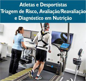 Atletas e desportistas triagem de risco, avaliação reavaliação e diagnostico em nutrição