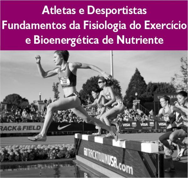 Atletas e desportistas, fundamentos da fisiologia do exercicio bioenergetica de nutrientes