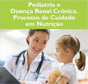 Pediatria e doença Renal Crônica Processo de Cuidado em Nutrição