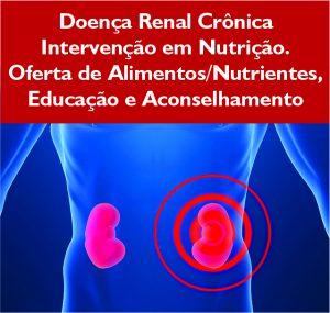 Doença Renal Crônica Intervenção em Nutrição oferta de alimentos nutrientes