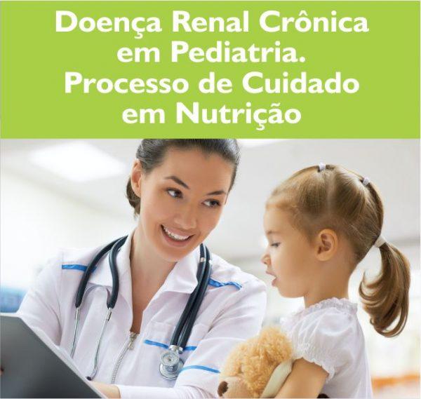 Doença renal crônica em pediatria processo de cuidado em nutrição