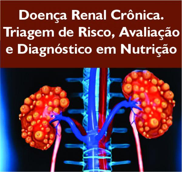Doença Renal Crônica triagem de risco avaliação e diagnóstico em nutrição