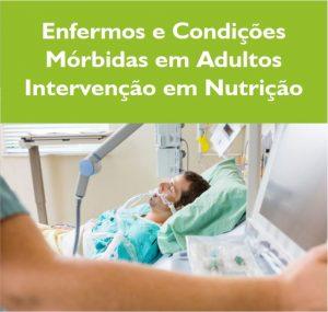 Enfermos e condições mórbidas em adultos - Intervenção em Nutrição