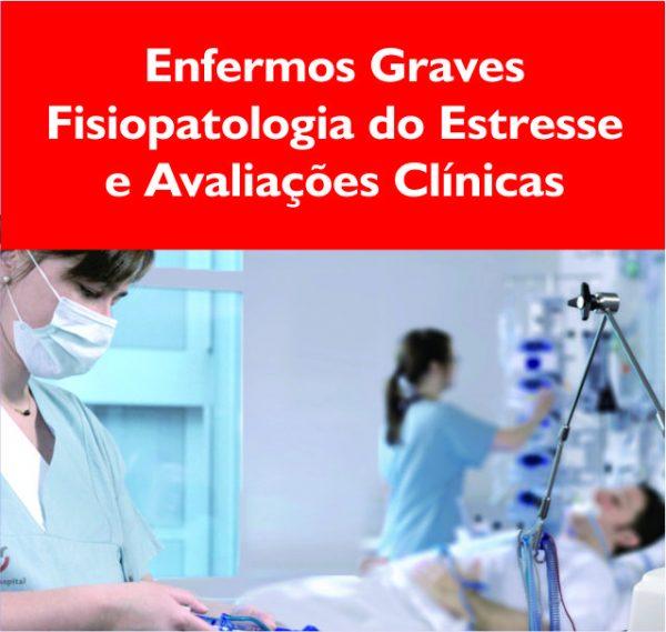 Enfermos graves fisiopatologia do stresse e avaliações clínicas