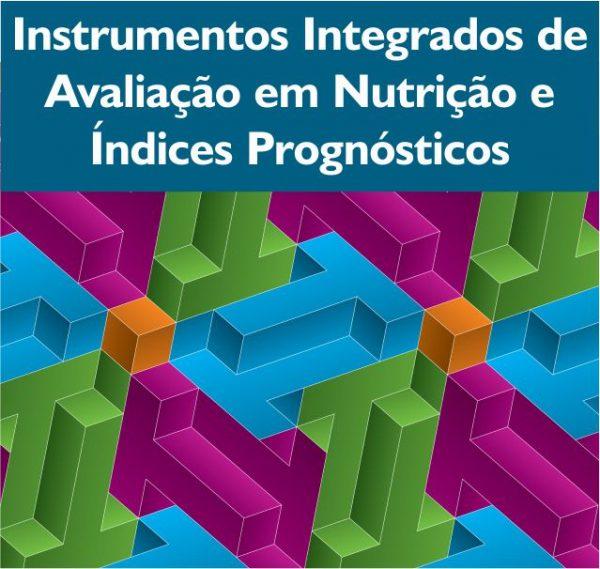 Instrumentos Integrados Avaliação Nutrição indices prognósticos