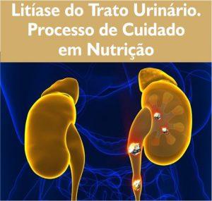 Litiase do Trato Urinário - Processo de cuidado em Nutrição