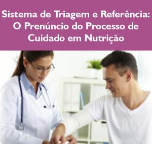 Sistema de triagem e referência o prenúncio do processo de cuidado em nutrição
