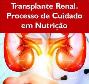 Transplante Renal: Processo de cuidado em nutrição