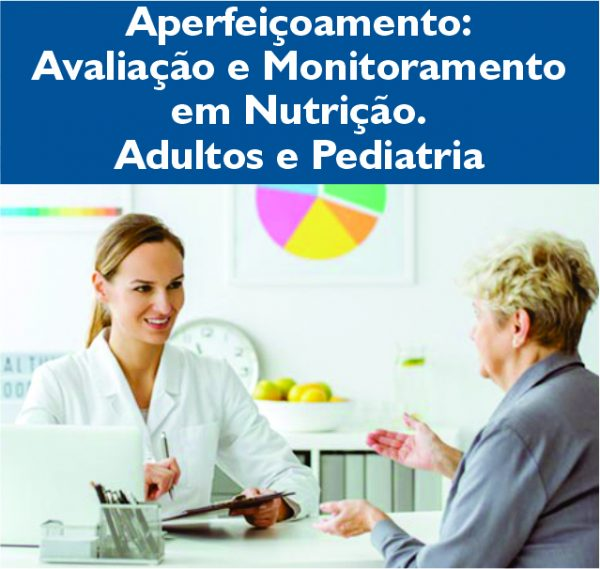 Aperfeiçoamento Avaliação Monitoramento Nutrição Adultos ePediatria